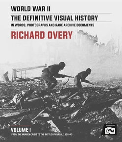World War II: The Definitive Visual History Volume I