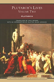 Plutarch's Lives Volume Two (Barnes & Noble Library of Essential Reading)