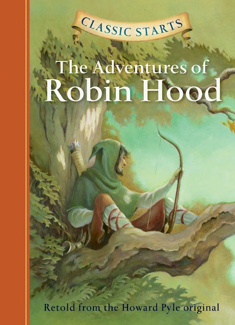 Classic Starts®: The Adventures of Robin Hood