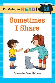 I'm Going to Read® (Level 1): Sometimes I Share