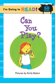 I'm Going to Read® (Level 1): Can You Play?