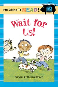 I'm Going to Read® (Level 1): Wait for Us!