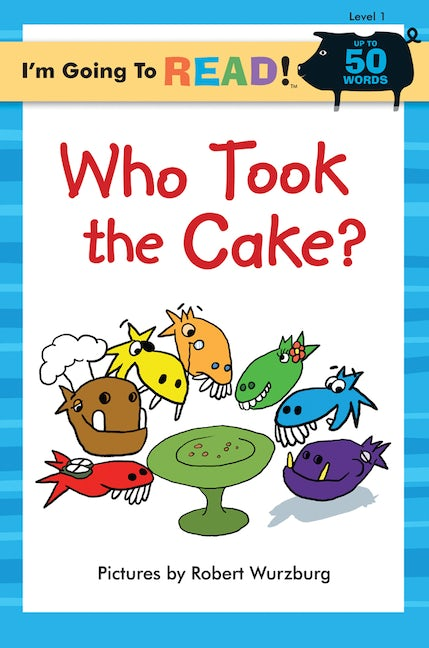 I'm Going to Read® (Level 1): Who Took the Cake?