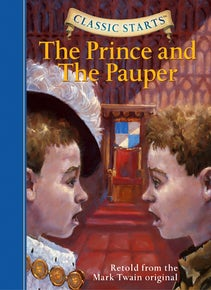 Classic Starts®: The Prince and the Pauper