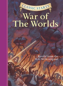 Classic Starts®: The War of the Worlds