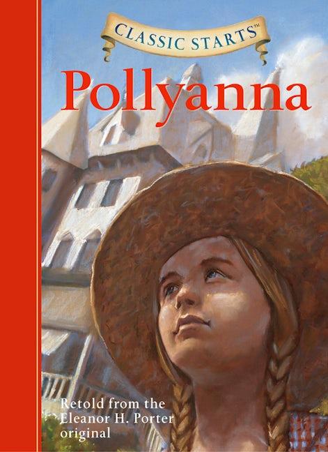 Classic Starts®: Pollyanna