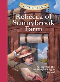 Classic Starts®: Rebecca of Sunnybrook Farm