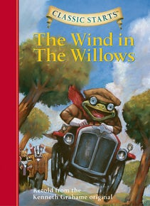 Classic Starts®: The Wind in the Willows