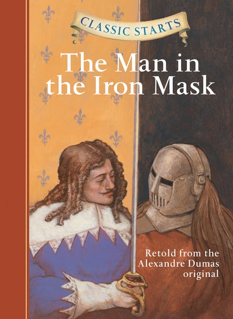 Classic Starts®: The Man in the Iron Mask