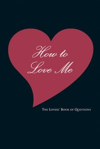 How to Love Me