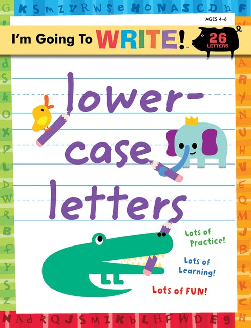 I'm Going to Write™ Workbook: Lowercase Letters
