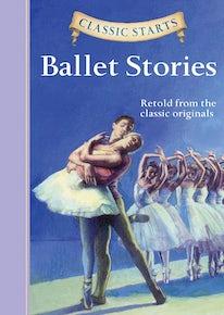 Classic Starts®: Ballet Stories