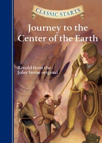 Classic Starts®: Journey to the Center of the Earth