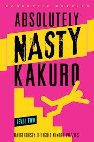 Absolutely Nasty® Kakuro Level Two