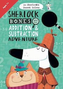 Sherlock Bones and the Addition & Subtraction Adventure