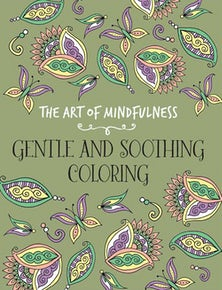 The Art of Mindfulness: Gentle and Soothing Coloring