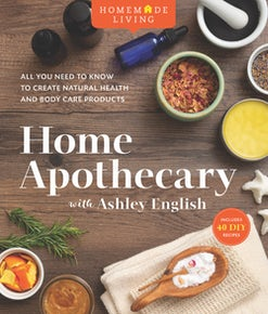 Homemade Living: Home Apothecary with Ashley English