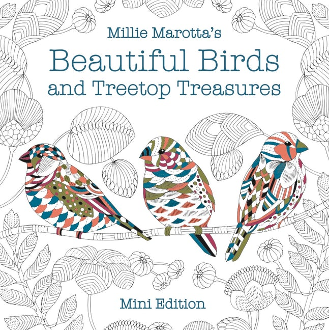 Millie Marotta's Beautiful Birds and Treetop Treasures: Mini Edition