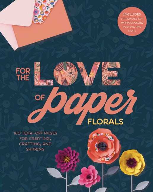 For the Love of Paper: Florals