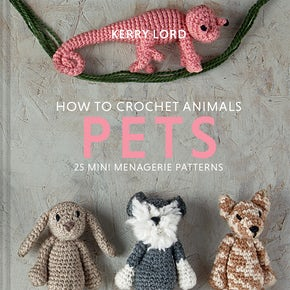 How to Crochet Animals: Pets