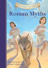 Classic Starts®: Roman Myths