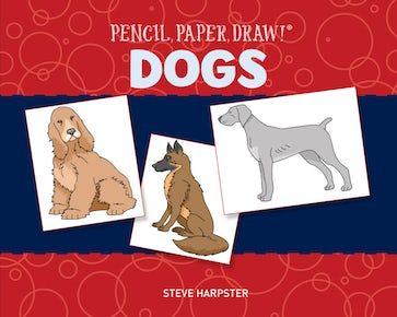 Pencil, Paper, Draw!®: Dogs