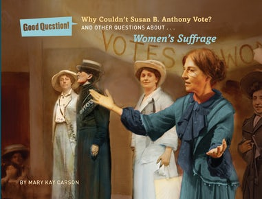 Why Couldn't Susan B. Anthony Vote?