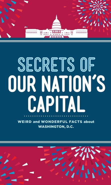 Secrets of Our Nation's Capital