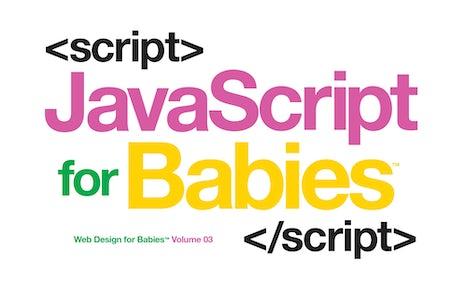 Javascript for Babies