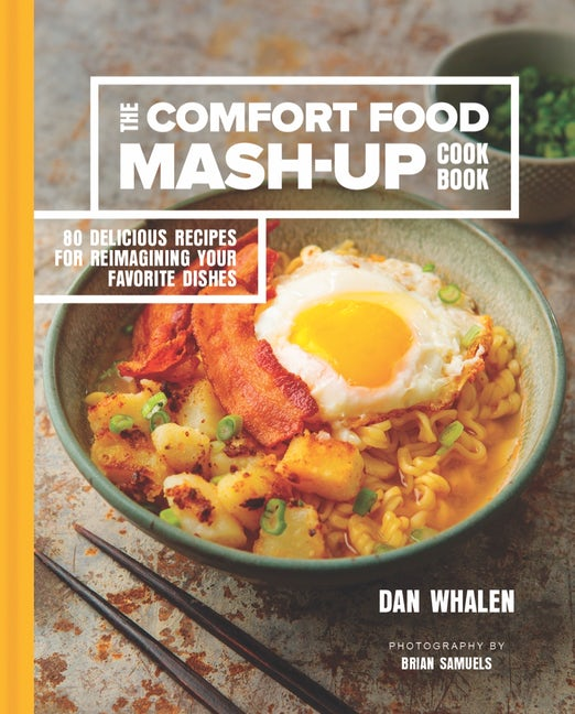 The Comfort Food Mash-Up Cookbook