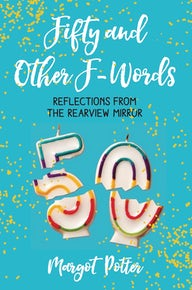 Fifty and Other F-Words