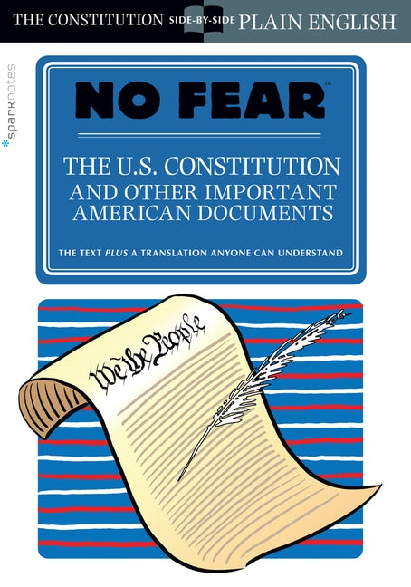The U.S. Constitution and Other Important American Documents (No Fear)