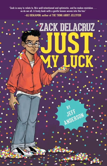 Just My Luck (Zack Delacruz, Book 2)