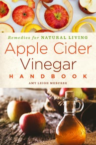Apple Cider Vinegar Handbook