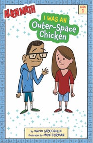 I Was an Outer-Space Chicken (Alien Math Book 1)
