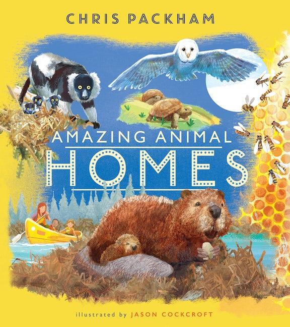 Amazing Animal Homes