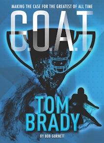 G.O.A.T. - Tom Brady