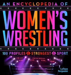 An Encyclopedia of Women's Wrestling