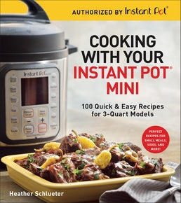 Cooking with Your Instant Pot® Mini