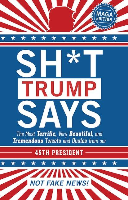 Sh*t Trump Says