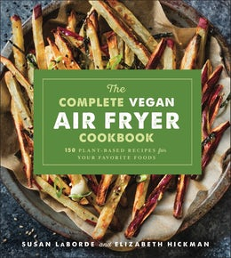 The Complete Vegan Air Fryer Cookbook