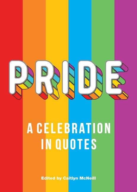 Pride: A Celebration in Quotes