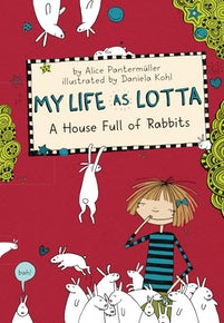 My Life as Lotta: A House Full of Rabbits (Book 1)
