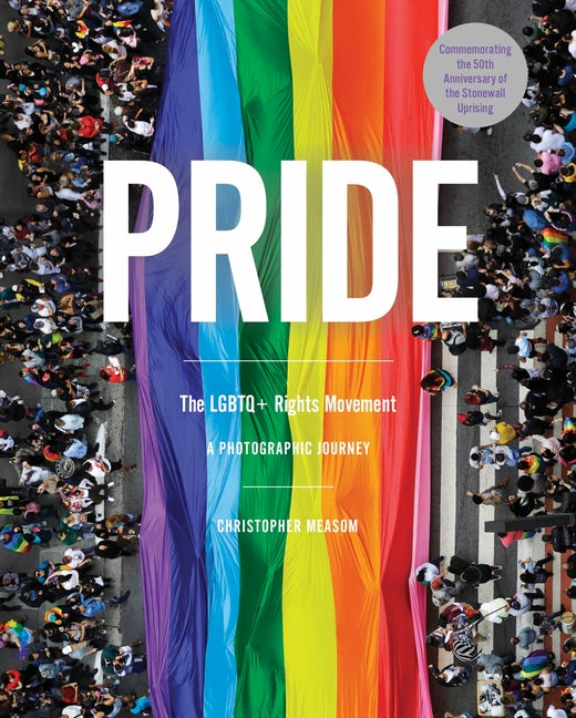 Pride: The LGBTQ+ Rights Movement