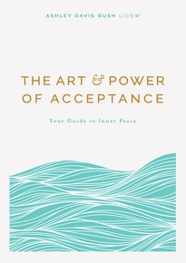 The Art & Power of Acceptance