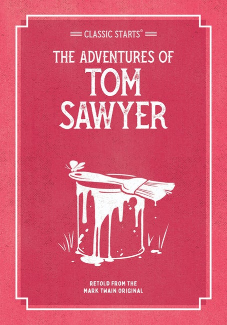 Classic Starts®: The Adventures of Tom Sawyer