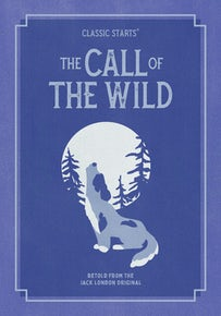 Classic Starts®: The Call of the Wild