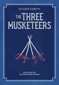 Classic Starts®: The Three Musketeers