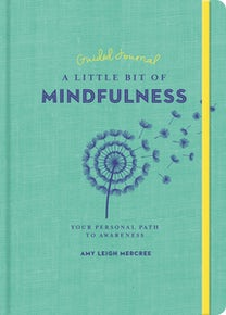 A Little Bit of Mindfulness Guided Journal