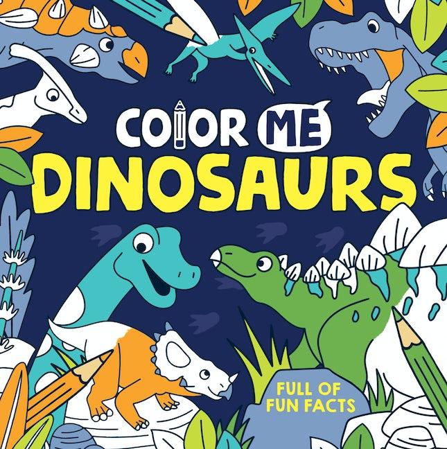 Color Me: Dinosaurs